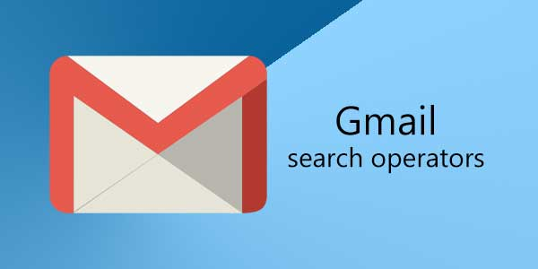 Gmail Search Operators to Find Email Quickly